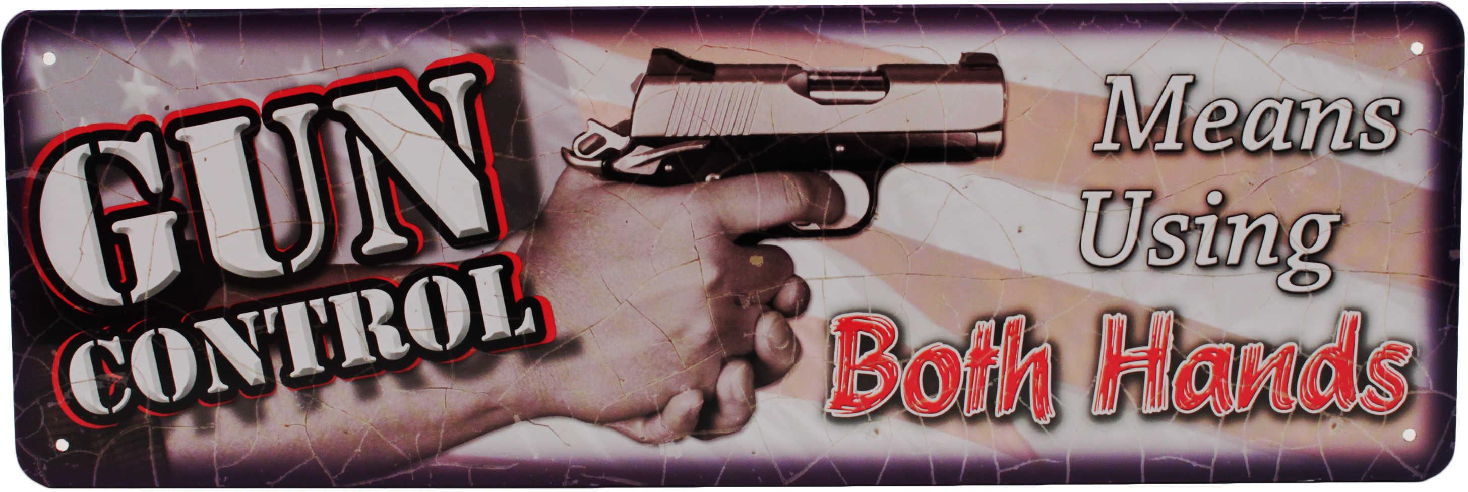 "Rivers Edge Products 10.5"" x 3.5"" Tin Sign Gun Control Both Hands 1411"